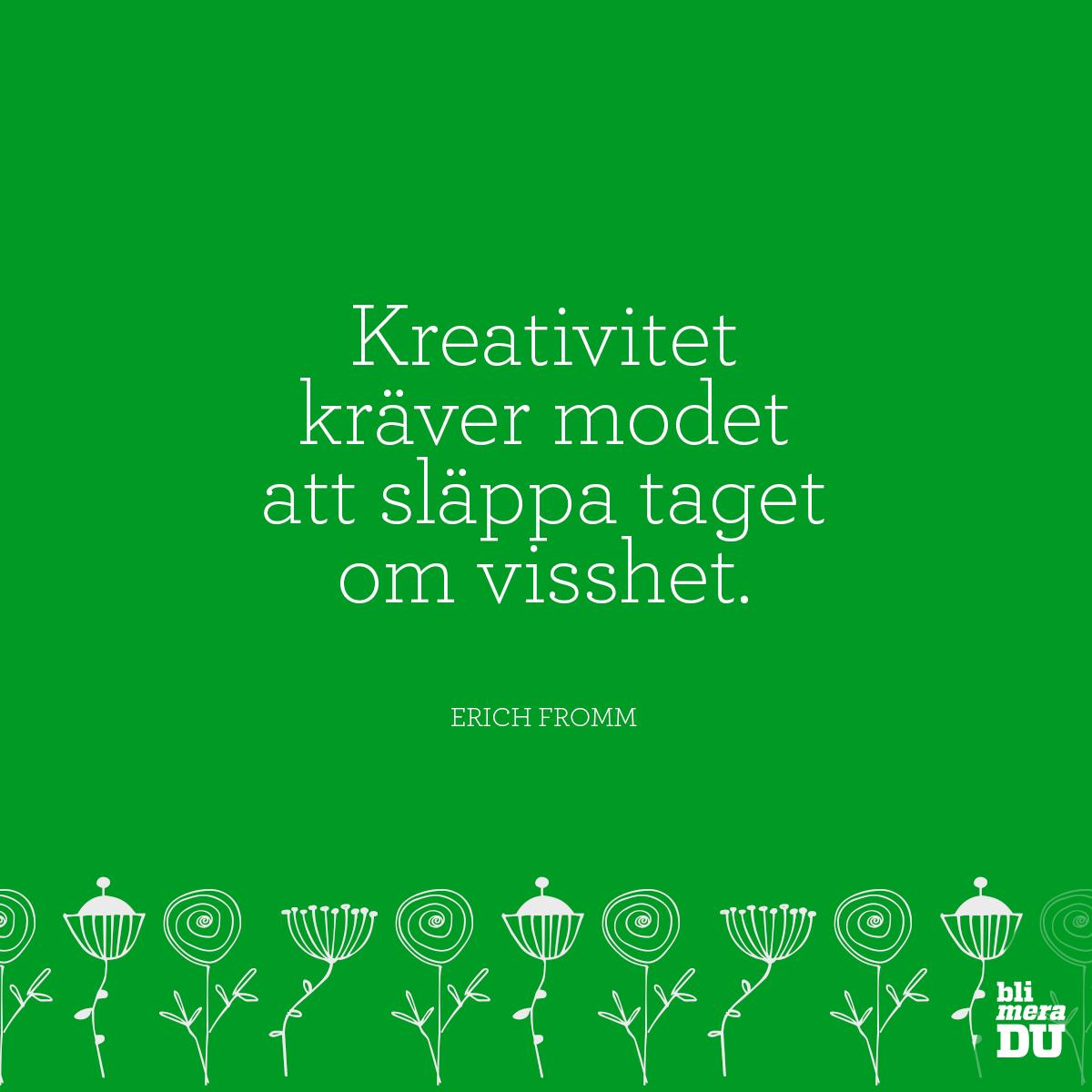 Kreativitet kräver modet